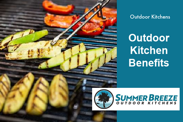 Check out these benefits of an outdoor kitchen
